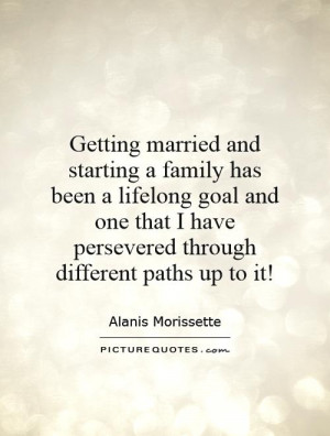 Getting married and starting a family has been a lifelong goal and one ...