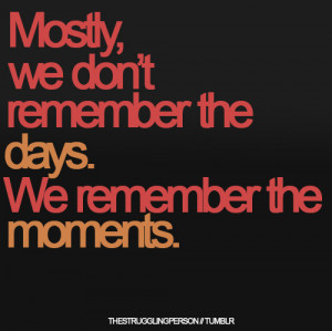 english, life, like, memories, memory, moment, moments, quote, quote ...