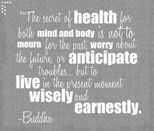 Mindfulness Quotes Buddha in The Moment Buddha Quote
