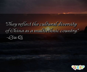 They reflect the cultural diversity of China as a multiethnic country ...