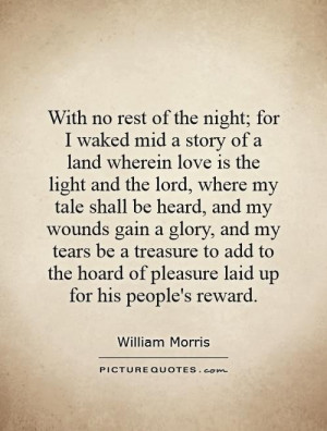 With no rest of the night; for I waked mid a story of a land wherein ...
