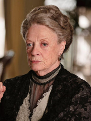 Downton Abbey Quotes - Maggie Smith, The Dowager Dutchess