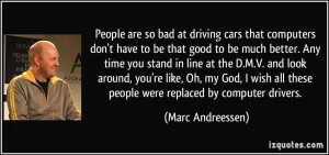 People are so bad at driving cars that computers don't have to be that ...