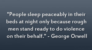 """... rough men stand ready to do violence on their behalf."""" – George"""