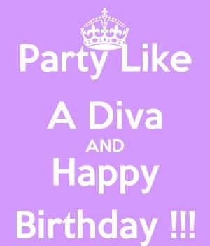 Happy Birthday Diva Quotes Happy Birthday Diva