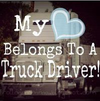 driver trucker husband Trucks Driver Quotes, Trucker Wife Quotes, Love ...