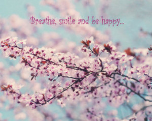Cherry blossom photography, spring tree branch, be happy quote, pink ...