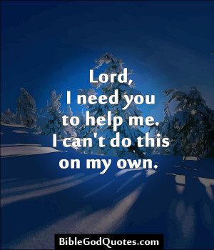 Help me God Quotes God Help Quote 2