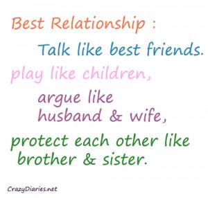 Best Relationship : Talk like best friends. play like children, argue ...