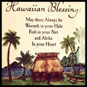 Hawaiian Blessed, Living Aloha, Aloha Spirit, Hawaiian Quotes, Hawaiia ...