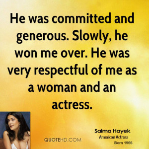 He was committed and generous. Slowly, he won me over. He was very ...