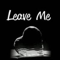 love me or leave me quotes photo: Leave Me kithshaa15.jpg
