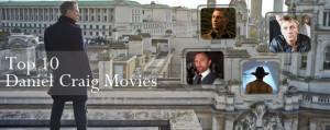 Top 10 Daniel Craig Movies