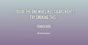 quote-Franco-Nero-youre-the-one-who-likes-cigars-right-26788.png
