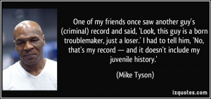 One of my friends once saw another guy's (criminal) record and said ...