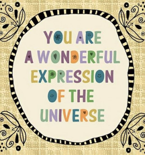 You are a wonderful expression...