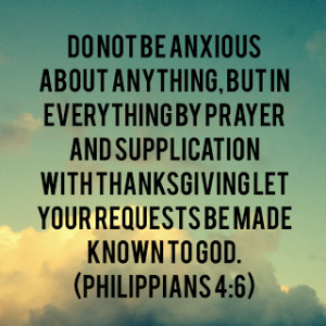 New blog post! // Bible verse // Philippians 4:6 // Anxious // Be ...