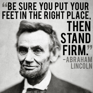 Abraham Lincoln Quote to Stand Firm