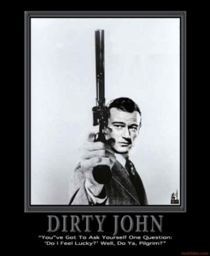 DIRTY HARRY JOHN WAYNE