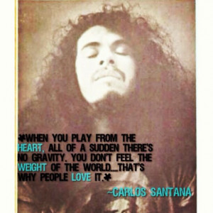 Carlos Santana quote. Love it Music Playsw, Playsw Listening