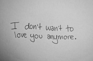 ... heart # handwriting # i don t want to love you anymore # image quote