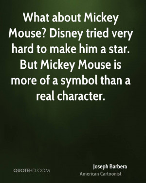 Mickey Mouse? Disney tried very hard to make him a star. But Mickey ...