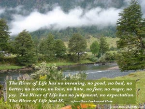 The River of Life has no meaning ,