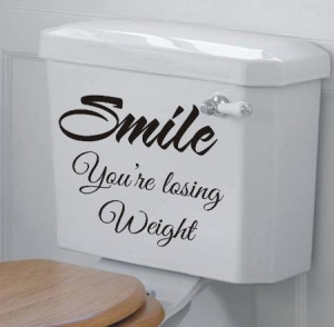 Smile you're losing weight funny bathroom wall art sticker quote