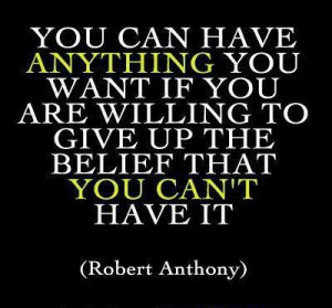You Can Have Anything You Want If You Are Willing To Give Up The ...