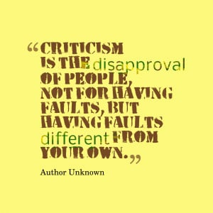 Criticism is the disapproval