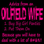 Oil Field Wife From Stupid And Funny T Shirt Gifts