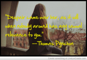 Thomas Pynchon The Crying Of Lot 49 Quote
