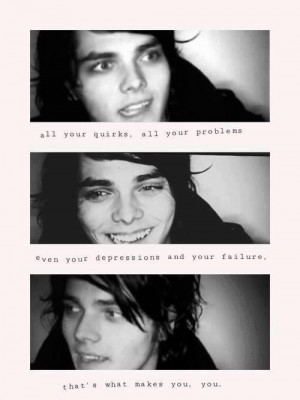 My Chemical Romance. love this quote of Gerard; he is so inspirational ...