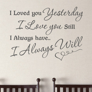 Still Love You Quotes 'i love you still' quote wall
