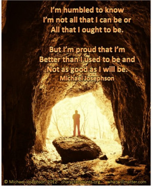 QUOTE & POSTER: I'm humbled to know I'm not all that I can be or ...