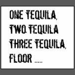one tequila two tequila funny quotes sayings one tequila two tequila ...