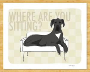 Dane Art Print - Where Are Yo u Sitting - Black Great Dane Gifts Funny ...