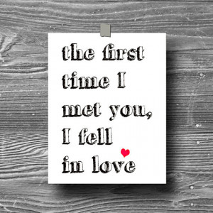 first time I met you I fell in love typographic art print poster quote ...