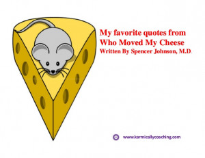 quotes fromMy favorite quotes fromWho Moved My CheeseWho Moved ...