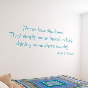 Never Fear Shadows - Inspirational Quote - Wall Decals