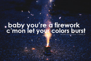 heartsquotes:Firework by Katy PerryPic found here :D