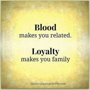 thank God that my loyalty is returned by those who value me, they ...