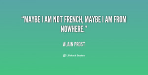quote-Alain-Prost-maybe-i-am-not-french-maybe-i-77693.png