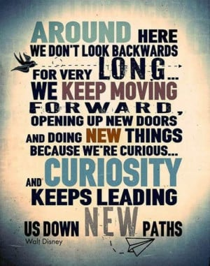 Keep moving forward - Walt Disney