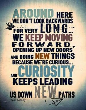 Keep moving forward - Walt Disney