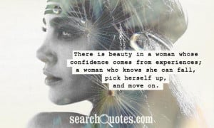 There is beauty in a woman whose confidence comes from experiences; a ...