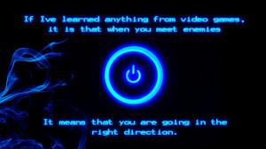 Video games life lesson (1920x1080) ( i.imgur.com )