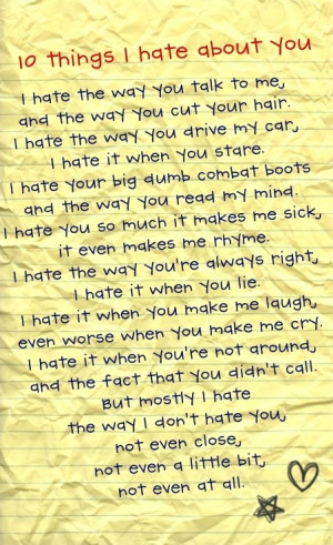 10 Things I Hate About You 10 things I hate about you poem