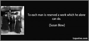 Susan Blow Quote