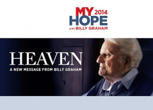 My Hope with Billy Graham – a new video release about Heaven is due ...